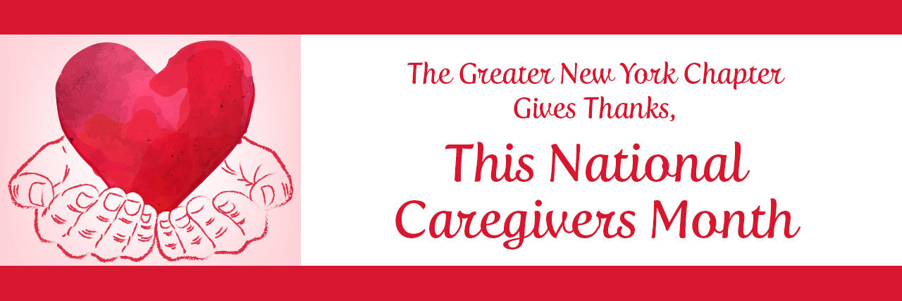 The Greater New York Chapter Celebrates November is Natoinal Caregivers Month